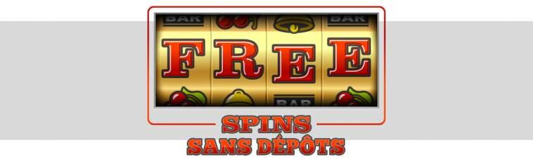 Free spins sans dépôt machines à sous